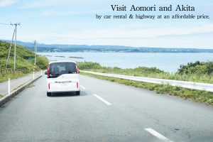 Visit Aomori and Akita by car rental& highway at an affordable price