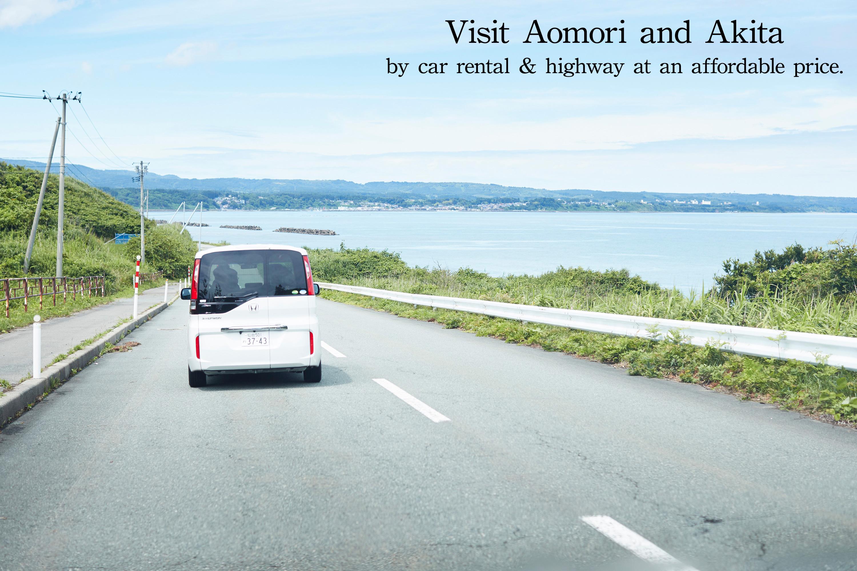 Visit Aomori and Akita by car rental& highway at an affordable price