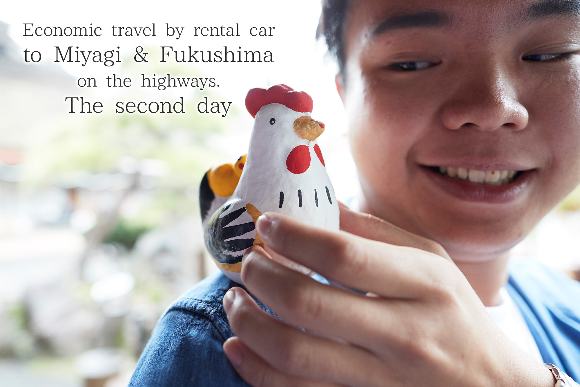 〜The second day〜Economic travel by rental car to Miyagi & Fukushima on the highways